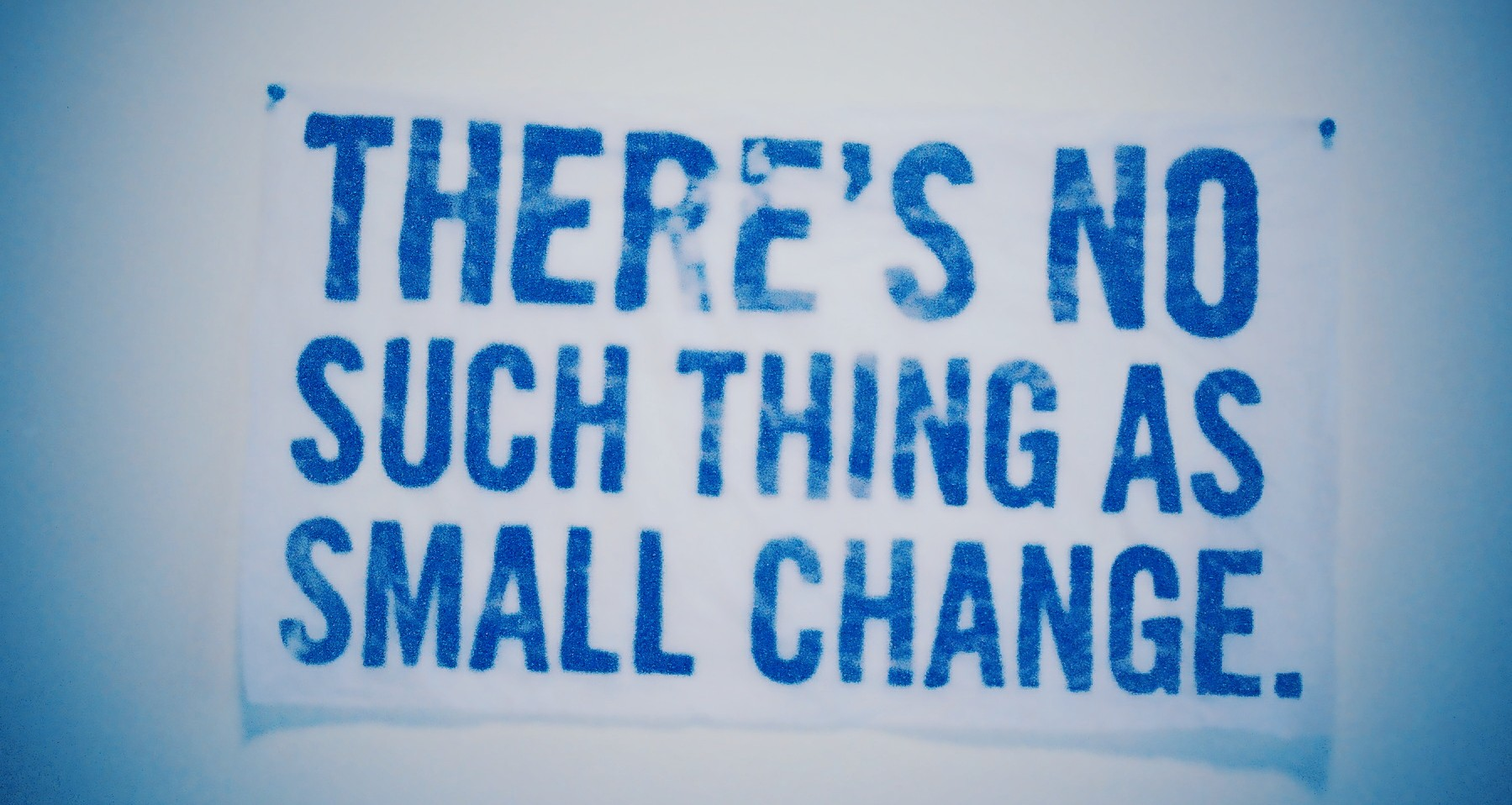 There's No Such Thing As Small Change (Image: chintermeyer [CC BY-SA 2.0], via Flickr)